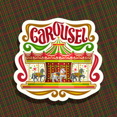 Vector logo for children's Сarousel, cut paper sign with merry go round attraction with horses in amusement park, original brush typeface for word carousel, sticker with french vintage carrousel.