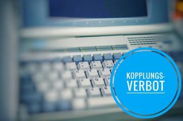 Laptop mit der inschrift Kopplungsverbot zur Verdeutlichung der Regelungen der DSGVO