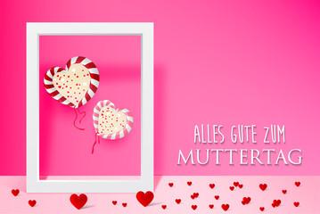 Herzförmiges - Alles Gute zum Muttertag