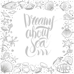Dreams about sea lettering with shell, starfish, calm, stone. Vector set for design in sea beach style. Line, contour exotic shells