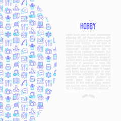 Hobby concept with thin line icons: reading, gaming, gardening, photography, cooking, sewing, fishing, hiking, yoga, travelling, blogging, knitting. Modern vector illustration, print media template.