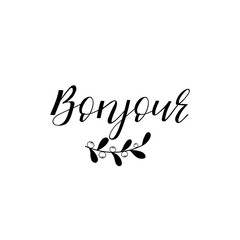 Bonjour. Hello in french language. Hand drawn lettering background. Ink illustration.