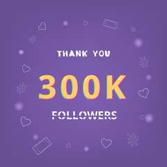 300K followers thank you. Vector illustration.