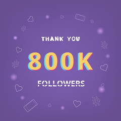 800K followers thank you. Vector illustration.