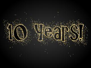 10 YEARS! gold glitter banner