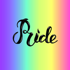 Pride text is on rainbow background. Hand written lettering Pride as logo, badge, icon, patch. Template for lgbt community, party invitation, carnival, festival, parade, greeting card, web.