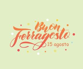 Hand written lettering quote Happy (Buon) Ferragosto , italian language.