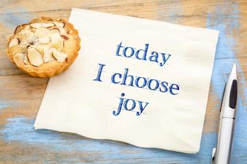 today I choose joy - text on napkin