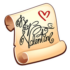 Romantic parchment with inscription, be my valentine. Love letter. Image in cartoon style. Vector illustration isolated on white background