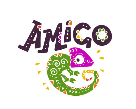 Vector flat hand drawn illustration with funny smiling chameleon and lettering Amigo isolated on white background. Mexican animal friend portrait character.