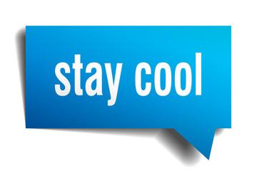 stay cool blue 3d speech bubble