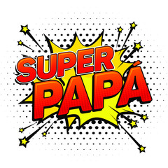 Super papa, Super Dad spanish text, father celebration vector illustration on white bacground.