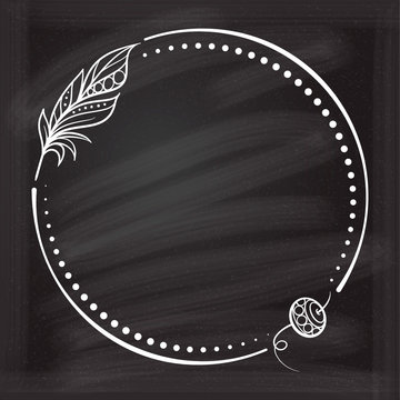 Vector round dotted frame frame whith feather and bead on a chalkboard background