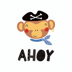 Poster Illustrations Hand drawn vector illustration of a cute funny monkey pirate in a tricorn hat, with lettering quote Ahoy. Isolated objects. Scandinavian style flat design. Concept for children print.