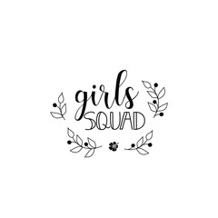 Girl Squad. Feminism quote, woman motivational slogan. lettering. Vector design.