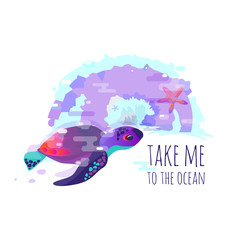 """Vector image of turtle, starfish or sea fauna. A vivid abstract. Lettering the phrase """"take me to the ocean"""" Title or cover. Gradient and modern ultraviolet. Symbol, icon or sign. Summer picture theme"""