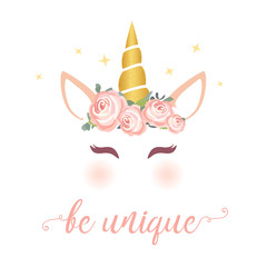 Cute unicorn vector graphic design. Cartoon unicorn head with flower crown illustration and inscription Be unique