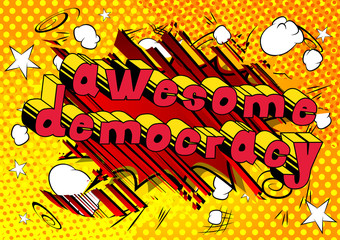 Awesome Democracy - Comic book style phrase on abstract background.