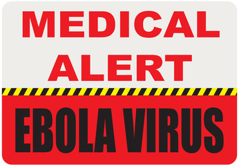 Sign Medical Alert - Ebola virus