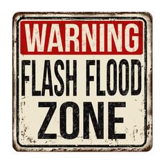 Flash flood zone vintage rusty metal sign