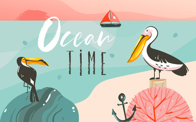 Hand drawn vector abstract cartoon summer time graphic illustrations art template background with ocean beach landscape,beauty toucan and pelican birds,sundown with Ocean time typography quote