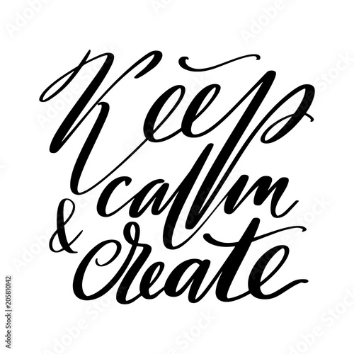 keep calm and create words hand drawn creative calligraphy and