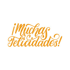 Muchas Felicidades translated from Spanish handwritten phrase Congratulations on white background.Vector illustration.