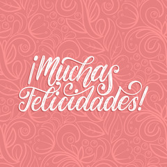Muchas Felicidades translated from Spanish handwritten phrase Congratulations on pink background.Vector illustration.
