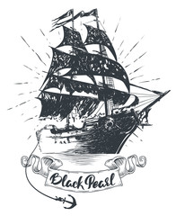 Pirate ship - hand drawn vector illustration, Black pearl lettering