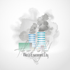 World environment day. Lettering-take care of our planet. The pipes of the plant produce smoke.  The factory pollutes nature.
