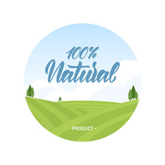 Flat template of label with summer fields landscape and handwritten lettering of 100 percent Natural Products.