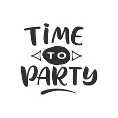 """Hand drawn word. Brush pen lettering with phrase """" time to party """""""