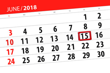 Calendar planner for the month, deadline day of the week, friday, 2018 june 15