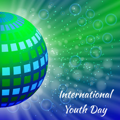 International Youth Day. 12 August. Mirror balls or planet Earth, with rays, blue and green blur background