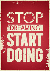 Vector Illustration Typography Banner Design Concept Stop dreaming, start doing. Inspiring Motivation Quote Template.