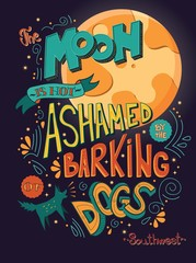 The moon is not ashamed by the barking of dogs inspirational quote, handlettering design with decoration, native american proverb, vector illustration