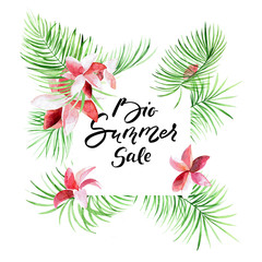 Big summer sale - tropical palm leaves border with handwritten text . Exotic tree foliage made in watercolor style with place for your text. Season's postcard.