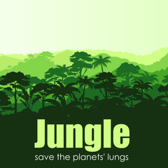 Vector illustration of green silhouette tropical forest abstract background with text Jungle save the planets lungs. Nature and environment conservation, save jungle concept in flat design.