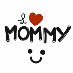I love mommy word and smile comic style vector illustration