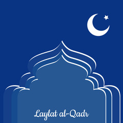 Laylat al-Qadr. Islamic religion holiday. Symbolic silhouette of the mosque. Blue shades of color. Moon and star. Paper style