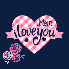 Vector Mom i love you on the checkered heart