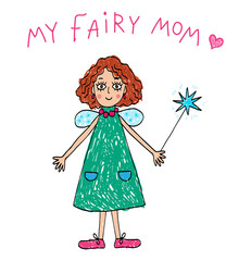 Kids Drawing. My Fairy Mom