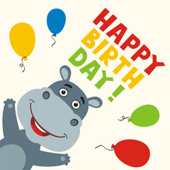 Happy birthday! Greeting card with funny hippo and balloons in cartoon style.