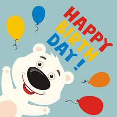 Happy birthday! Greeting card with funny polar bear and balloons in cartoon style.