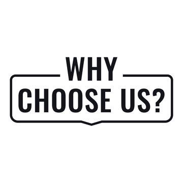 Why choose us? Badge icon. Flat vector illustration on white background.