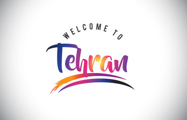 Tehran Welcome To Message in Purple Vibrant Modern Colors.