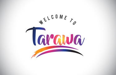 Tarawa Welcome To Message in Purple Vibrant Modern Colors.