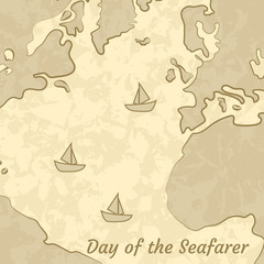 Day of the Seafarer. 25 June. Outlines of the continents and the sea, ships. Imitation of old paper chart