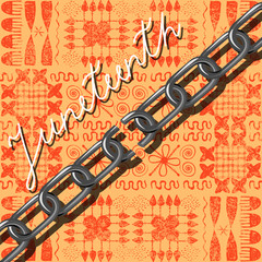 Juneteenth, Freedom Day. African-American Independence Day, June 19. Broken chain. Background - African ornaments. Orange