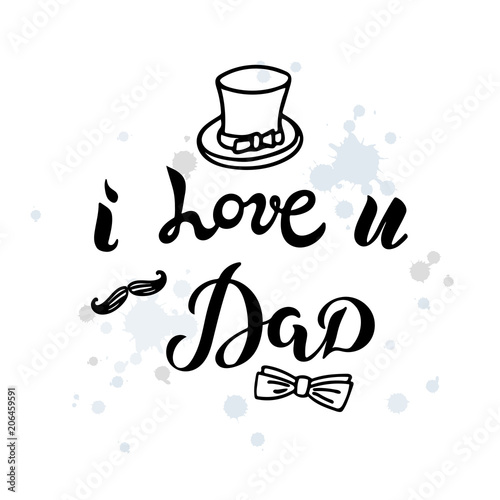i love u dad text with isolated on textured background hand drawn